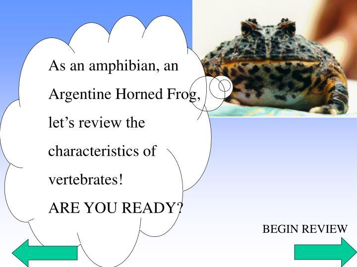 As an amphibian, an