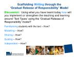 scaffolding writing through the gradual release of responsibility model