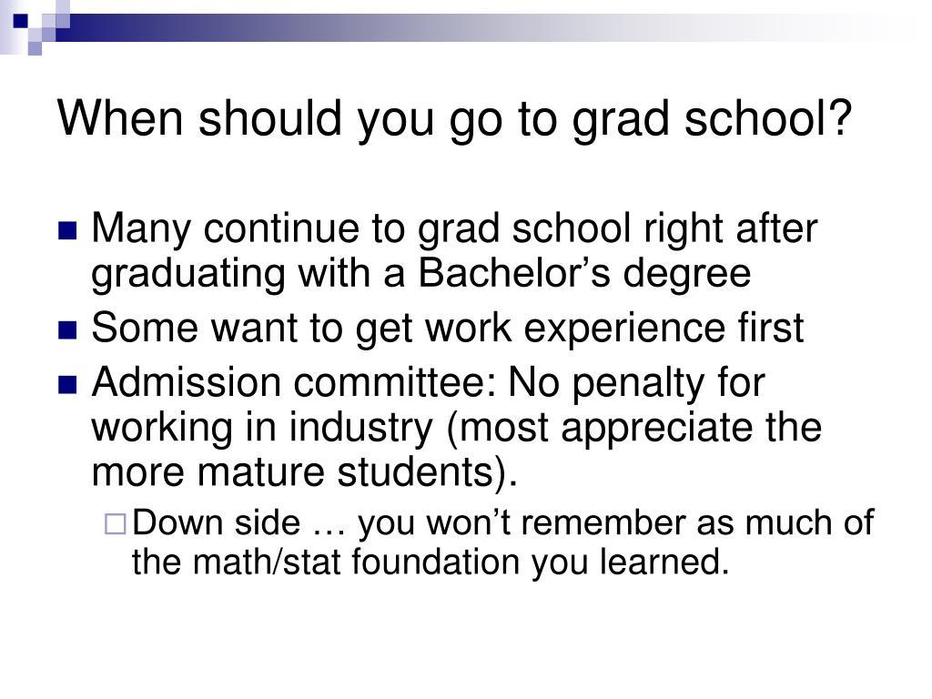 When should you go to grad school?