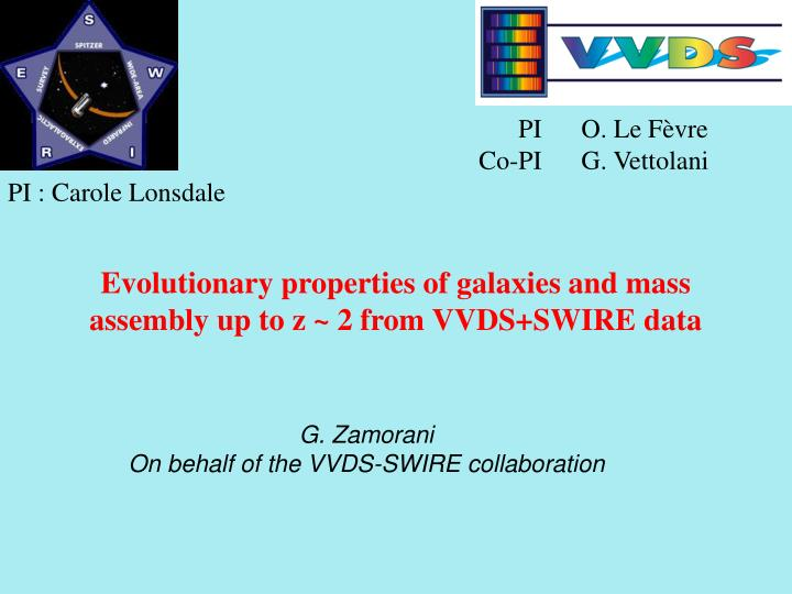 evolutionary properties of galaxies and mass assembly up to z 2 from vvds swire data n.