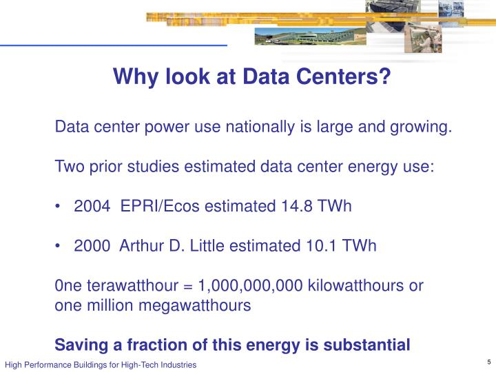 Why look at Data Centers?
