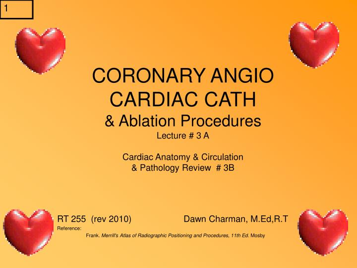 Ppt Coronary Angio Cardiac Cath Ablation Procedures Lecture 3