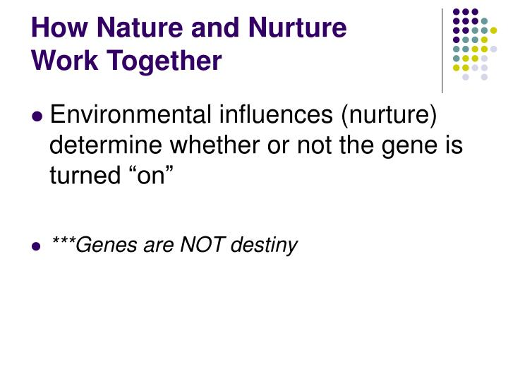 How Nature and Nurture