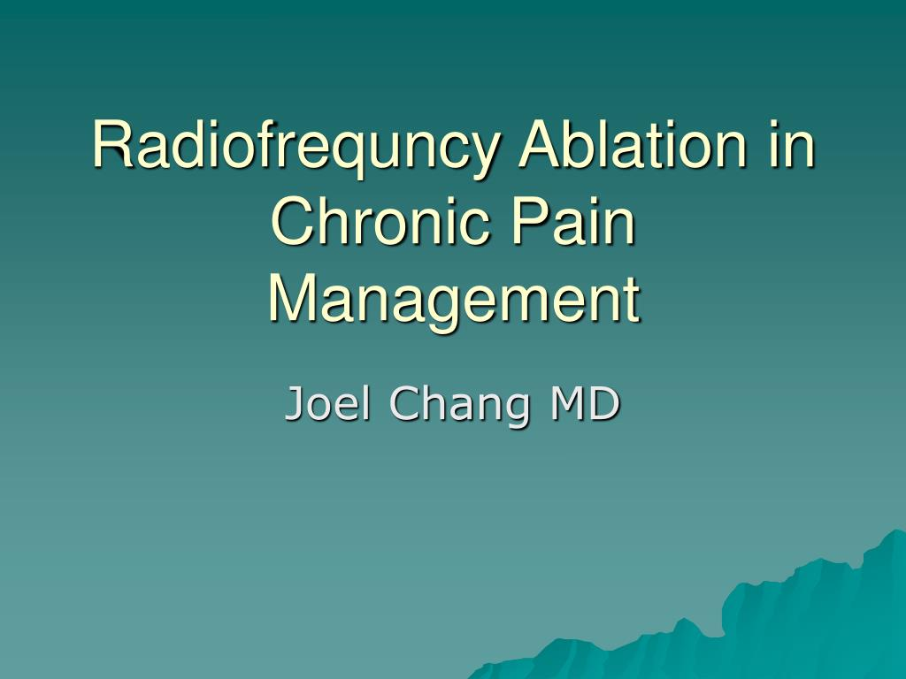 radiofrequncy ablation in chronic pain management l.