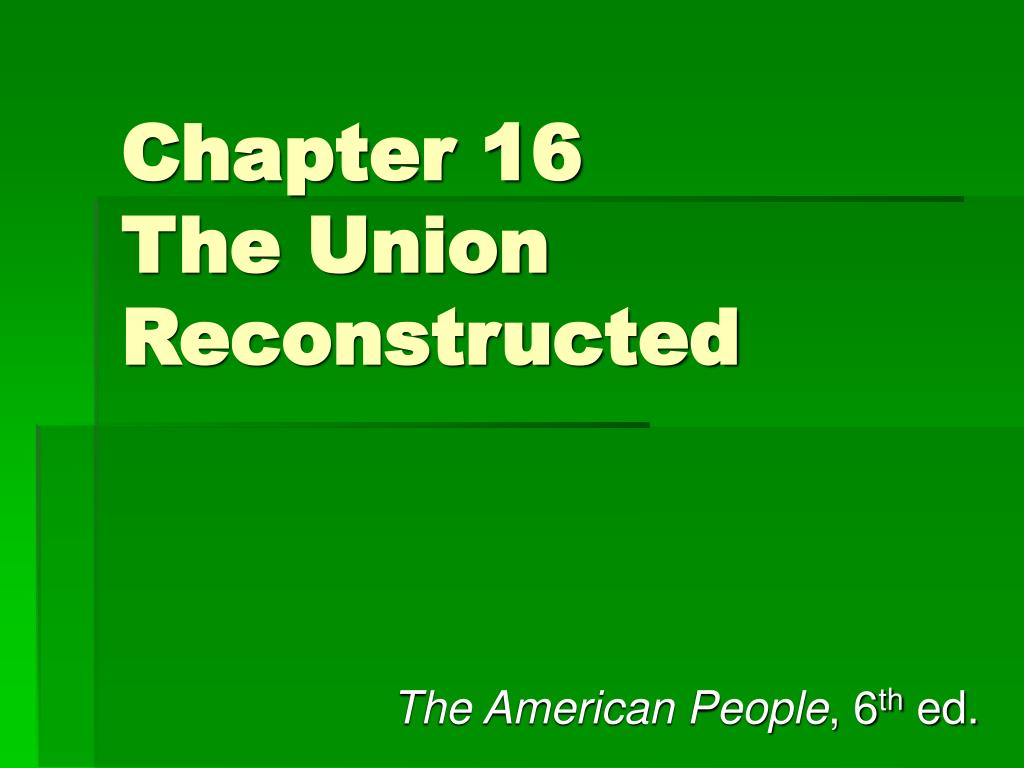 chapter 16 the union reconstructed l.