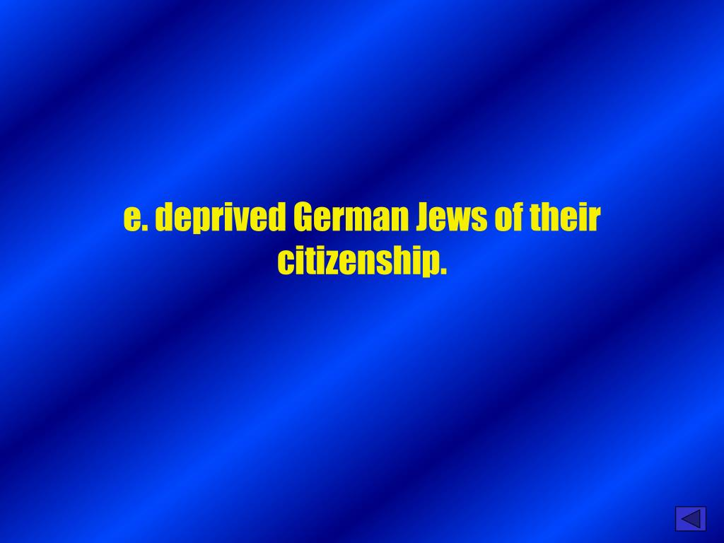 e. deprived German Jews of their citizenship.