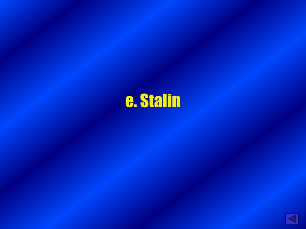 e. Stalin