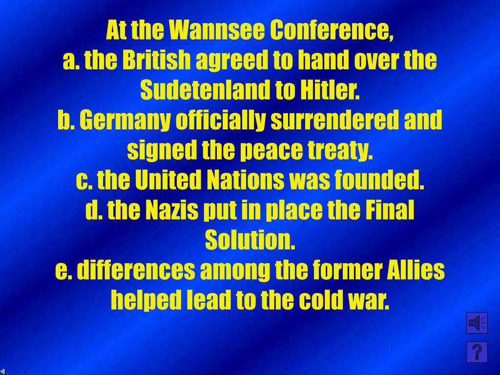 At the Wannsee Conference,