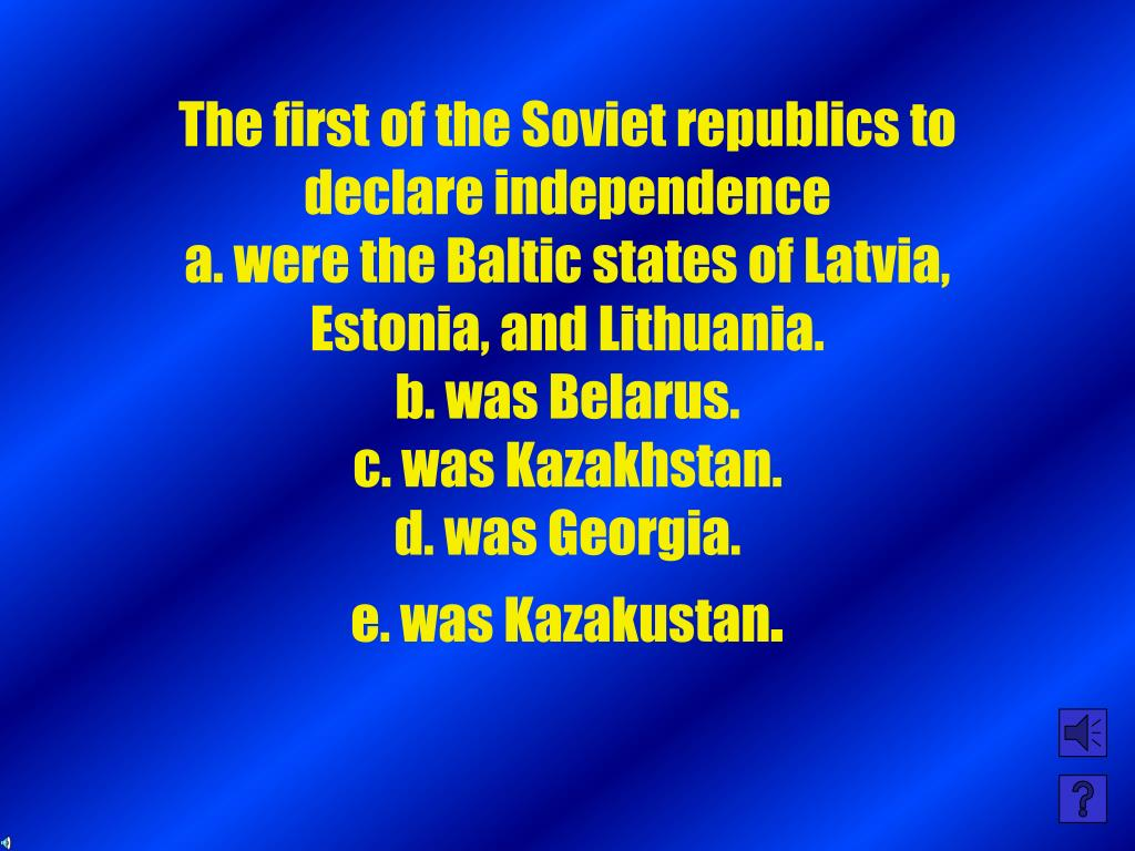 The first of the Soviet republics to declare independence
