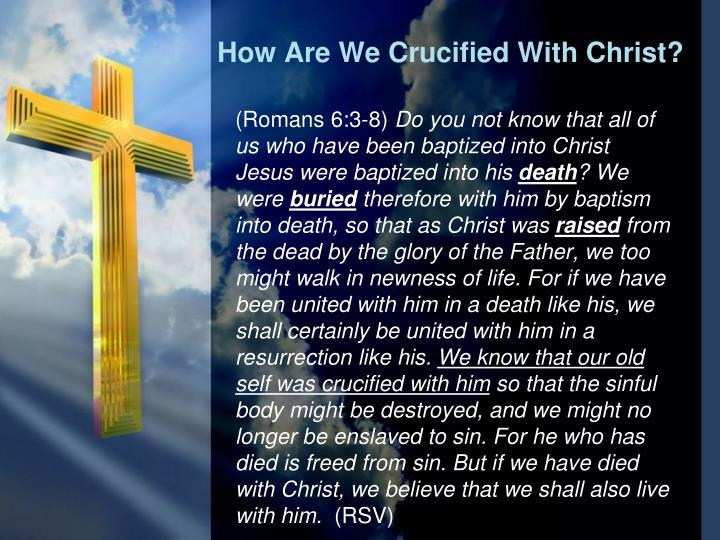 How Are We Crucified With Christ?