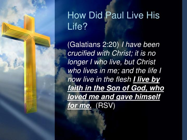 How Did Paul Live His Life?