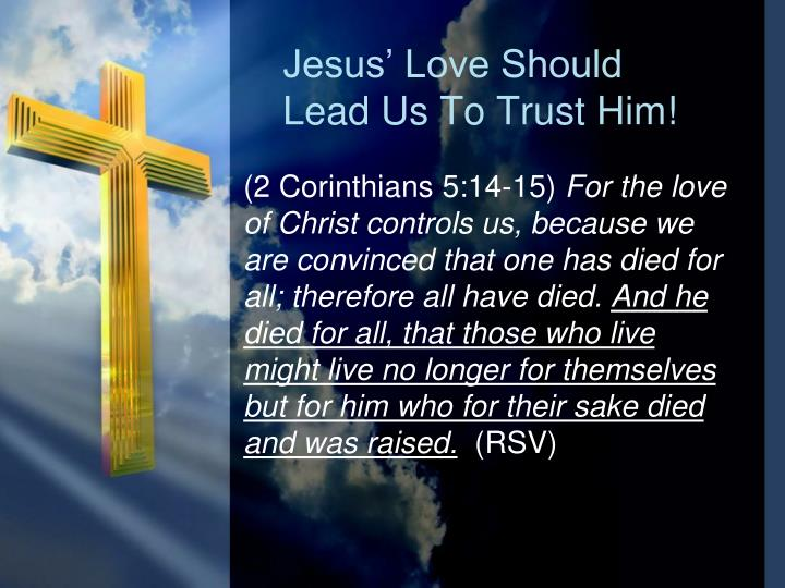 Jesus' Love Should Lead Us To Trust Him!