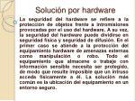 soluci n por hardware