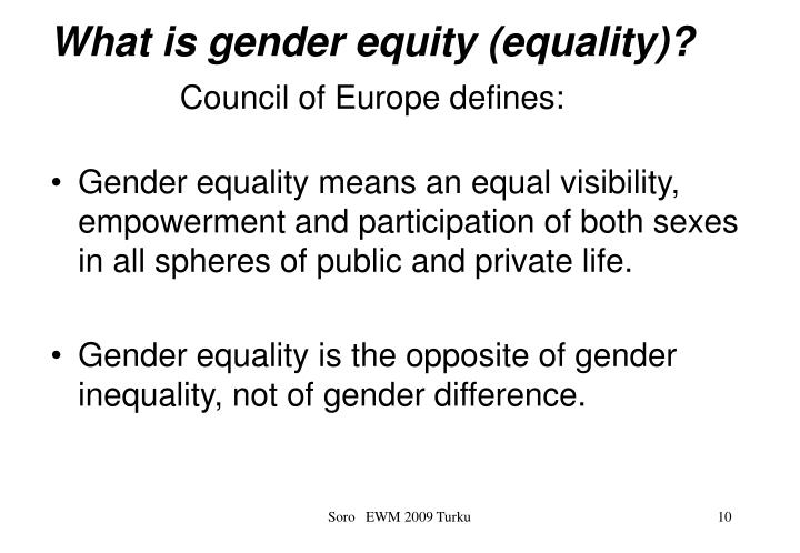 What is gender equity (equality)?