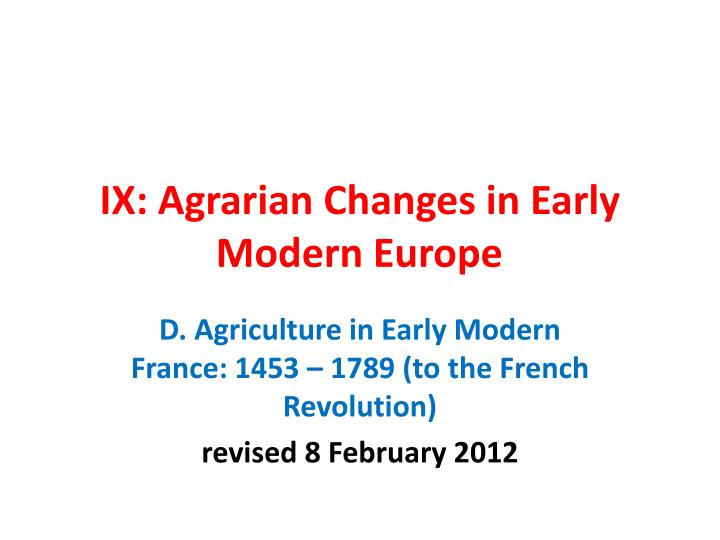 ix agrarian changes in early modern europe n.