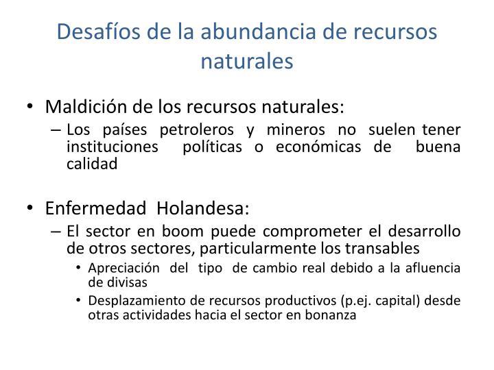 Desafíos de la abundancia de recursos naturales
