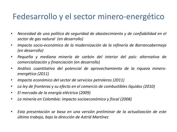 Fedesarrollo y el sector minero energ tico