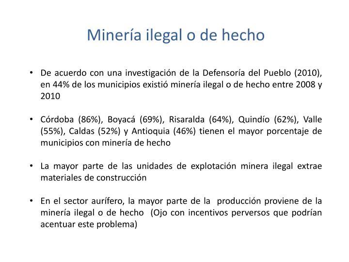 Minería ilegal o de hecho