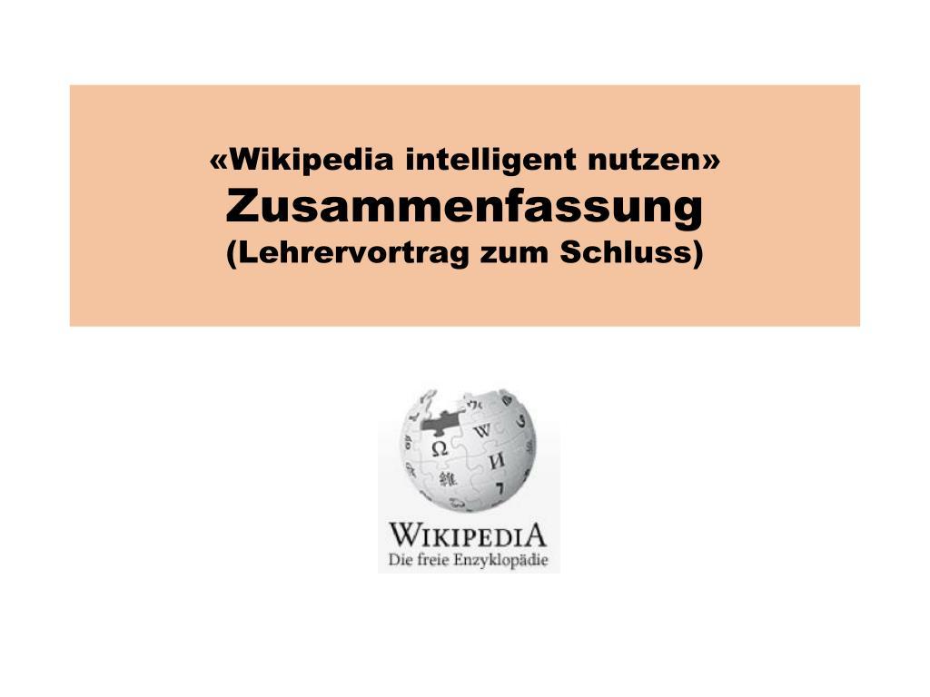 Ppt Wikipedia Intelligent Nutzen Zusammenfassung Lehrervortrag