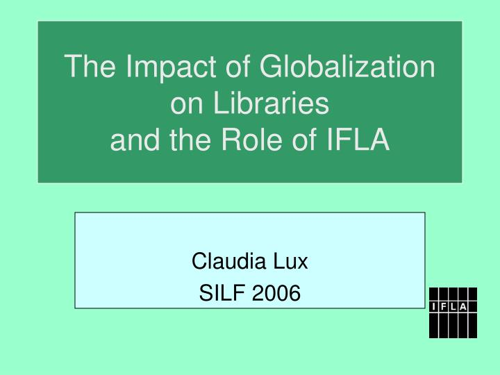 a discussion about the impact of globalization on world trade and reason for restriction of trade 15 ii b globalization and trade b globalization and trade while there is no universally agreed definition of globalization, economists typically use the term to refer to international integration in commodity.