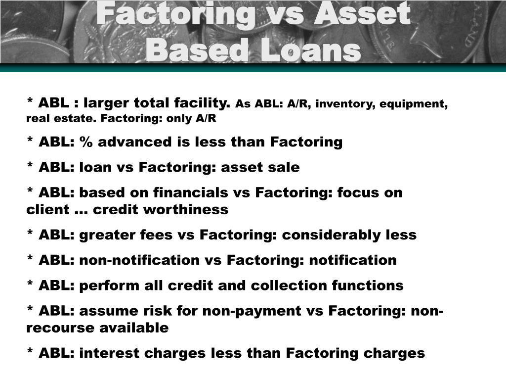 factoring vs asset based loans l.