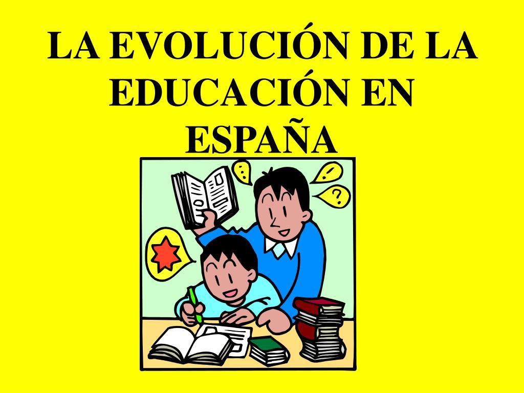 la evoluci n de la educaci n en espa a l.