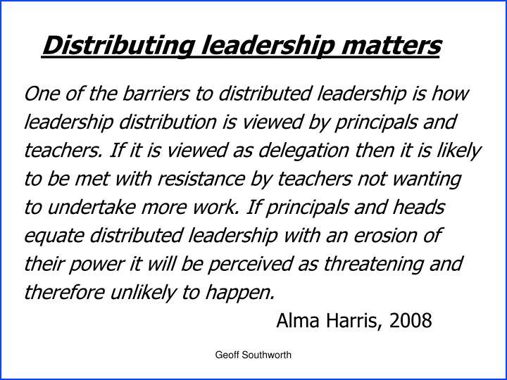 Distributing leadership matters