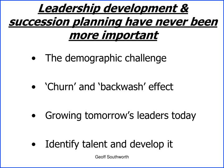 Leadership development & succession planning have never been more important
