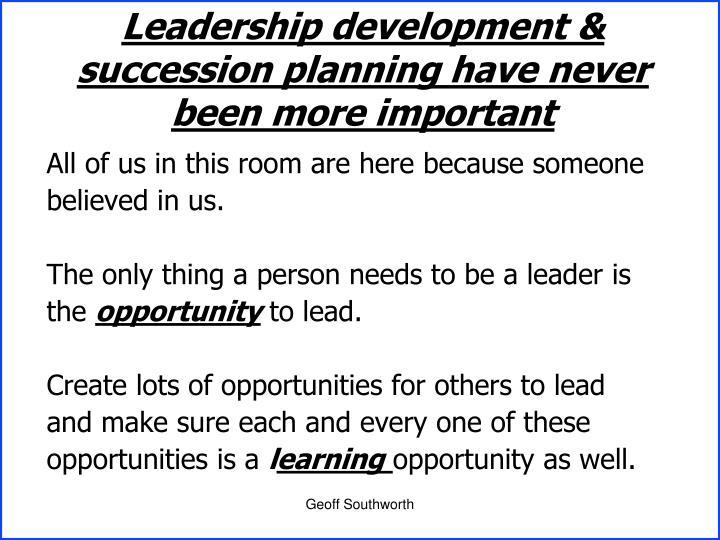 Leadership development & succession planning have never