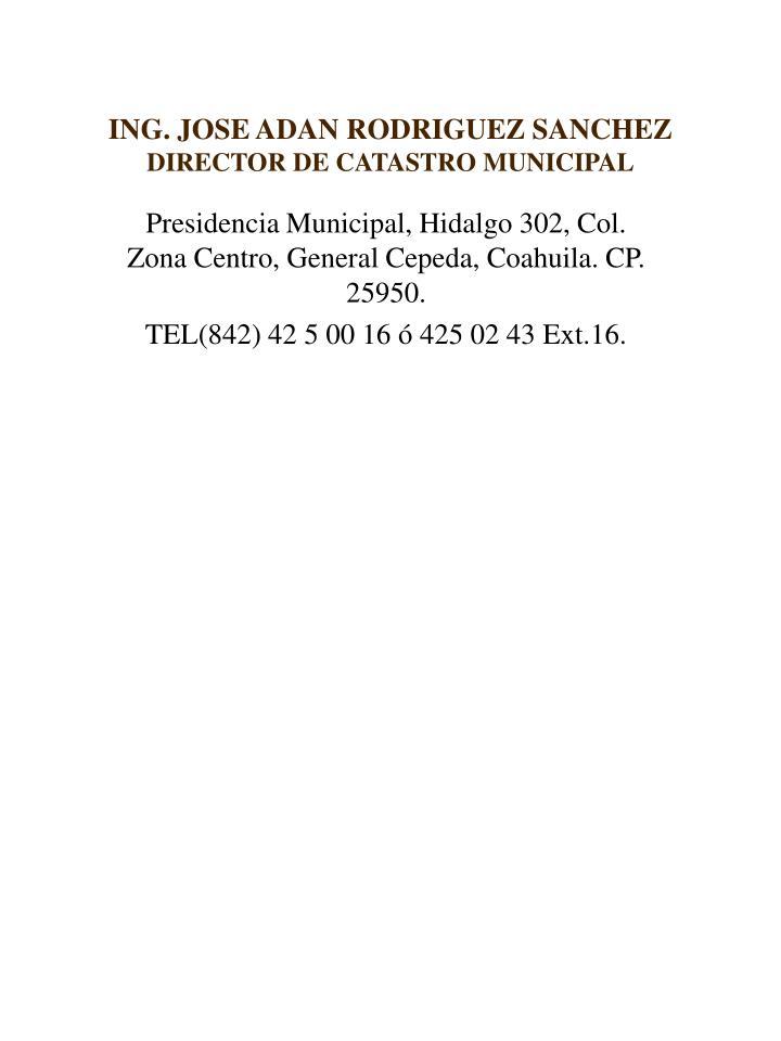 ING. JOSE ADAN RODRIGUEZ SANCHEZ