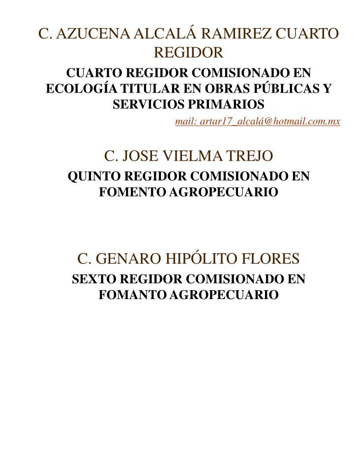 C. AZUCENA ALCALÁ RAMIREZ CUARTO REGIDOR