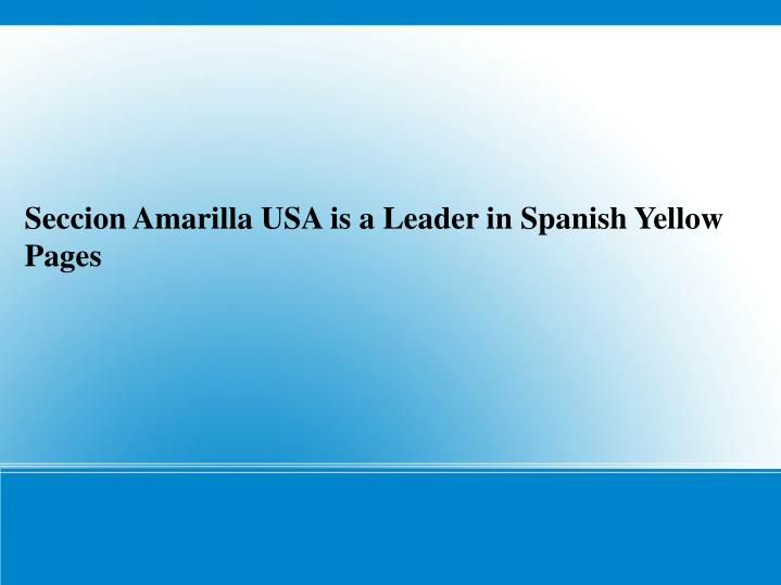 Seccion Amarilla USA is a Leader in Spanish Yellow Pages