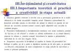 iii nv m ntul i creativitatea iii 1 importanta teoretic si practic a creativit ii in etapa actual