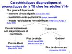 caract ristiques diagnostiques et pronostiques de la tb chez les adultes vih