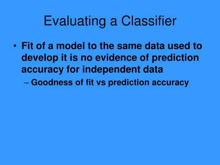Evaluating a Classifier