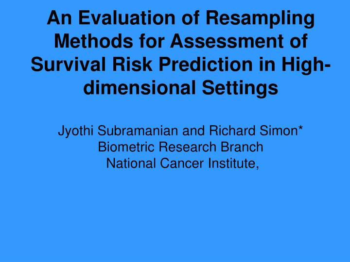 An Evaluation of Resampling Methods for Assessment of Survival Risk Prediction in High-dimensional Settings