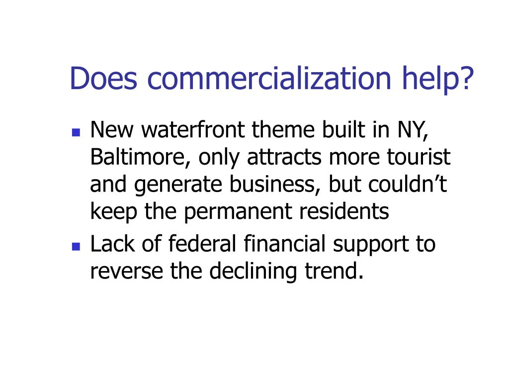 Does commercialization help?