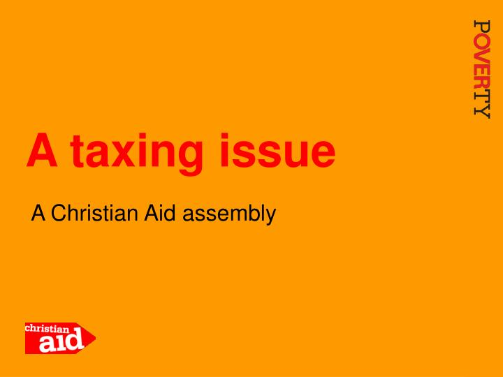 A taxing issue