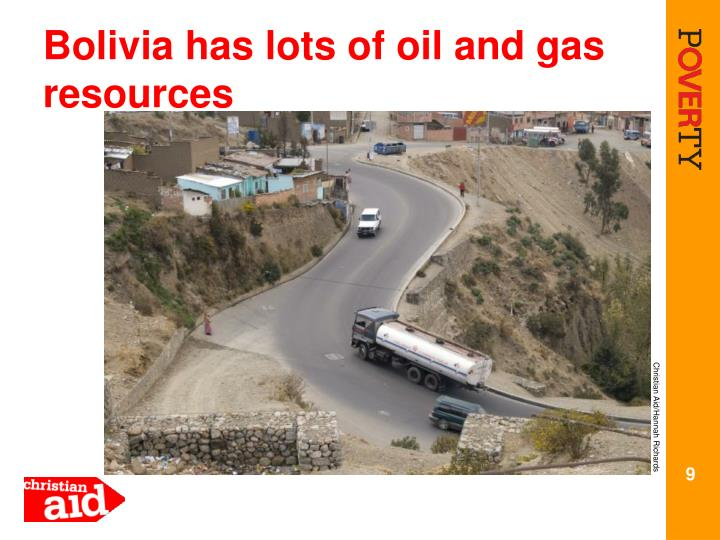 Bolivia has lots of oil and gas resources