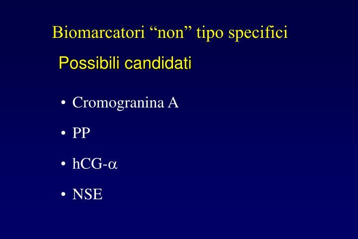 """Biomarcatori """"non"""" tipo specifici"""