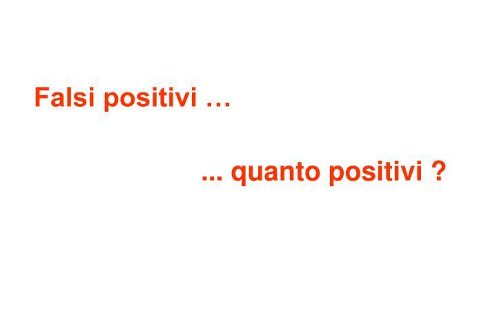 Falsi positivi …