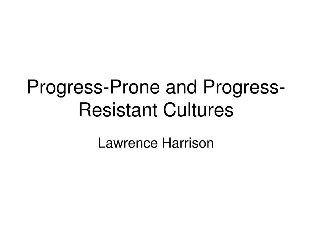 progress prone and progress resistant cultures l.