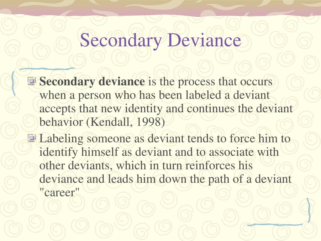 Secondary Deviance