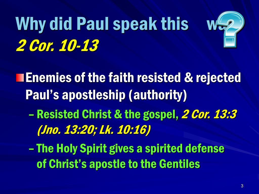 Why did Paul speak this     way?