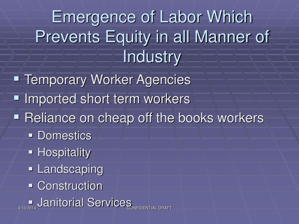 Emergence of Labor Which Prevents Equity in all Manner of Industry