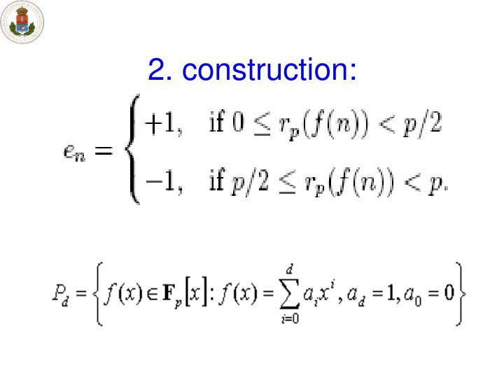 2. construction:
