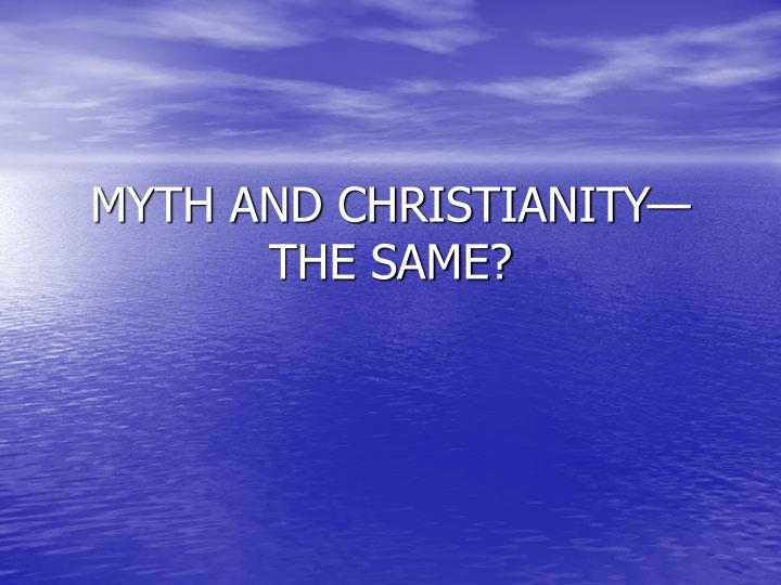 Myth and christianity the same