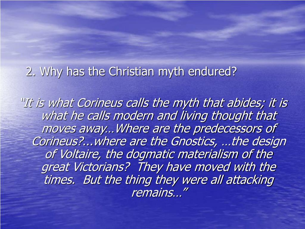 2. Why has the Christian myth endured?
