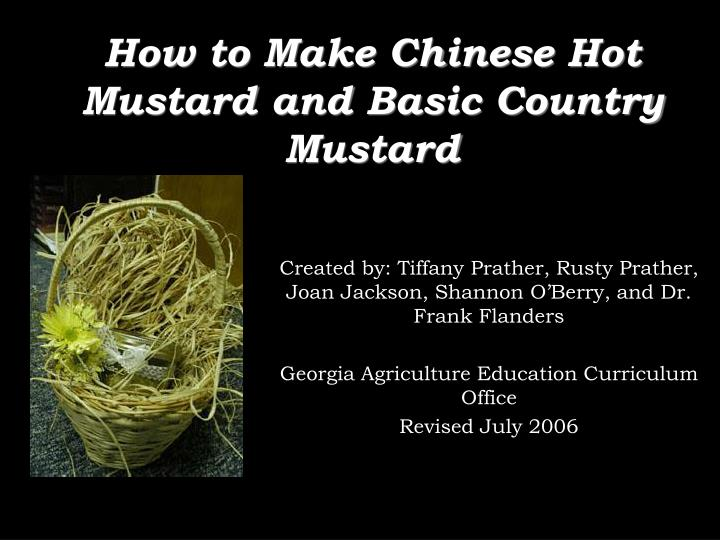 How to Make Chinese Hot Mustard and Basic Country Mustard