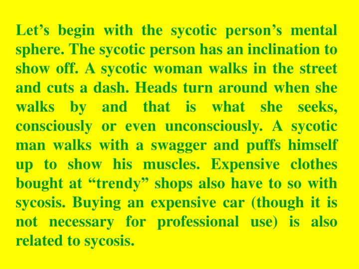 Let's begin with the sycotic person's mental sphere. The sycotic person has an inclination to sh...
